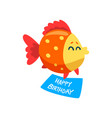cute fish holding a happy birthday banner little vector image vector image