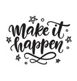 make it happen lettering isolated on white vector image vector image