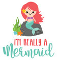 really a mermaid phrase vector image vector image