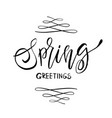 spring greetings - hand drawn inspiration quote vector image vector image