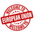 welcome to european union red round vintage stamp vector image vector image