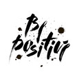 be positive inspirational quote about happy vector image