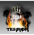 Stop terror hand in the fire smoke vector image vector image