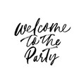 welcome to the party phrase vector image vector image