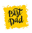 greeting best dad happy fathers day vector image vector image
