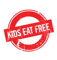 kids eat free rubber stamp vector image vector image