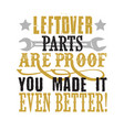 mechanic funny quote and saying good for print vector image vector image