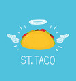 heaven taco concept st taco with angel halo vector image vector image