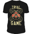 trial game t-shirt design vector image vector image