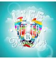 Life is betterin flip-flops inspiration quote vector image vector image