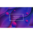 dynamic liquid abstract background vector image