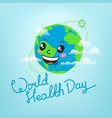 world health day celebration card smiling earth vector image vector image