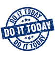 do it today blue round grunge stamp vector image vector image