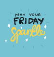 make your friday sparkle word lettering vector image vector image