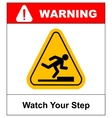 watch your step sign vector image vector image
