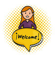 woman and speech bubble with welcome message vector image vector image