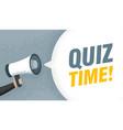 hand holding megaphone speech sign text quiz time vector image