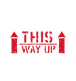 this way up standard box sign for cargo isolated vector image vector image