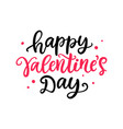 happy valentines day hand written lettering vector image vector image