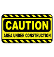 caution area under construction vector image vector image