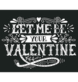 Let me be your Valentine Hand lettering with vector image