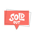 Sold out text isolated stylized design