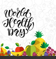 Hand sketched text World Health Day vector image vector image