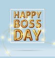 happy boss day vector image