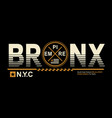 typography design bronx nyc vector image vector image