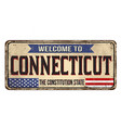 welcome to connecticut vintage rusty metal sign vector image