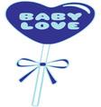 Baby Love vector image vector image