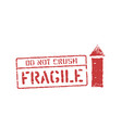 fragile stamp imprint do not crush grungy box vector image vector image