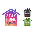 icon house with text stay home again vector image