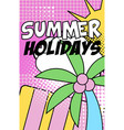 summer holidays banner bright retro pop art style vector image