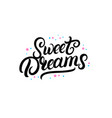 sweet dreams hand written lettering with stars vector image