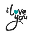 i love you calligraphy lettering vector image vector image
