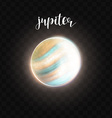 realistic glowing jupiter planet isolated glow vector image vector image