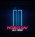 twin towers neon sign patriot day bright light vector image vector image