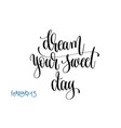 february 13 - dream your sweet day - hand vector image vector image