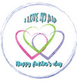 happy father s day 3 vector image vector image
