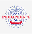 happy independence day card with ribbon sunburst vector image