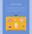 time to travel luggage poster with text vector image