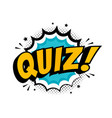 quiz in comic pop art style quiz brainy game word vector image vector image