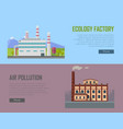 ecology factory and air pollution plant banners vector image vector image