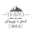 hand-lettering quote travel and mountains vector image vector image