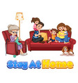 happy family stay at home vector image vector image