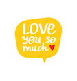 love you so much beautiful lettering vector image vector image
