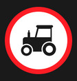 No tractor prohibition sign flat icon vector image