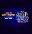 building construction neon banner design vector image