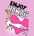 enjoy hawaii banner pink bright retro pop art vector image vector image